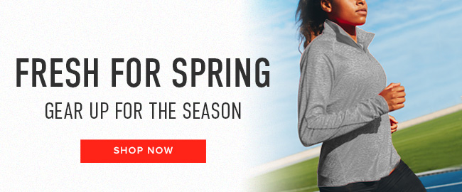 Picture of woman. Fresh for Spring. Gear up for the season. Click to shop now.